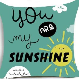 Pillow Cover- NEW- You Are My Sunshine